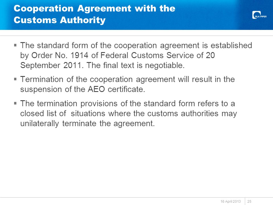 Cooperation Agreement with the Customs Authority  The standard form of the cooperation agreement is established by Order No.