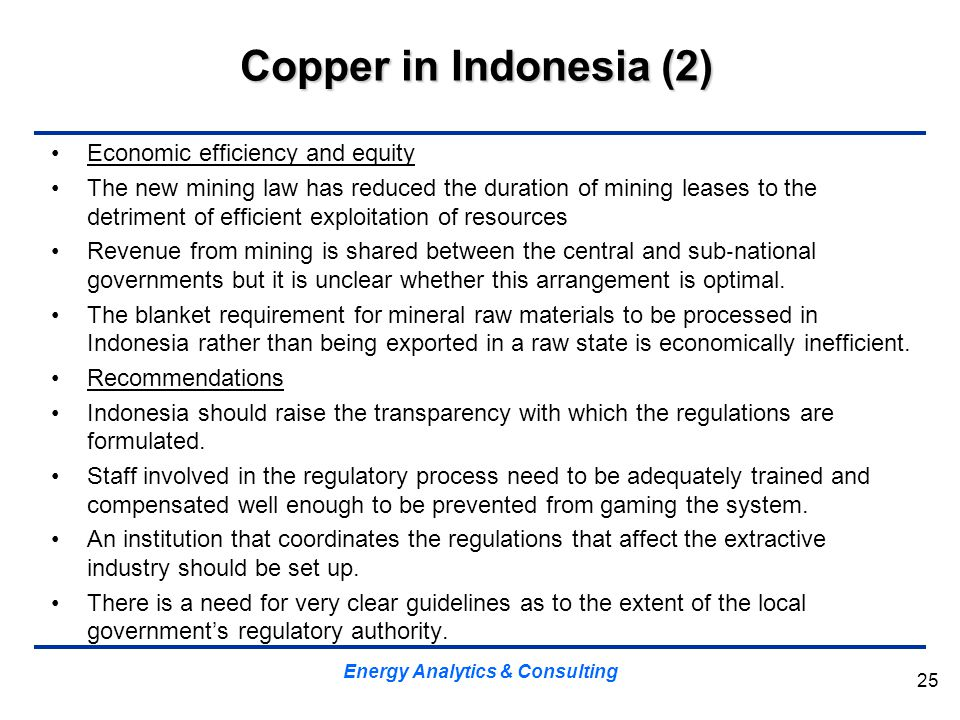 Copper in Indonesia (2) Economic efficiency and equity The new mining law has reduced the duration of mining leases to the detriment of efficient expl