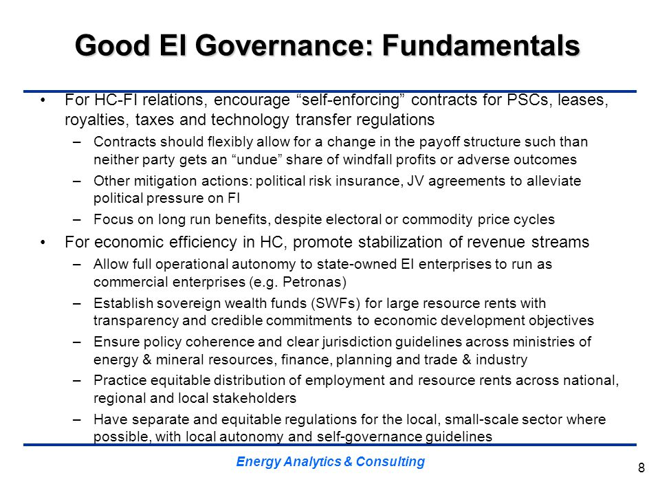 "Good EI Governance: Fundamentals For HC-FI relations, encourage ""self-enforcing"" contracts for PSCs, leases, royalties, taxes and technology transfer"