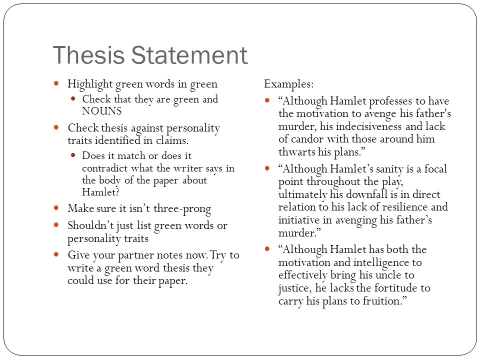 Thesis Statement Highlight green words in green Check that they are green and NOUNS Check thesis against personality traits identified in claims.