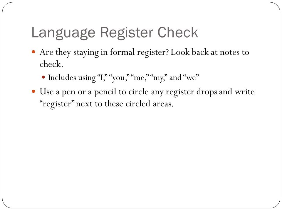 Language Register Check Are they staying in formal register.