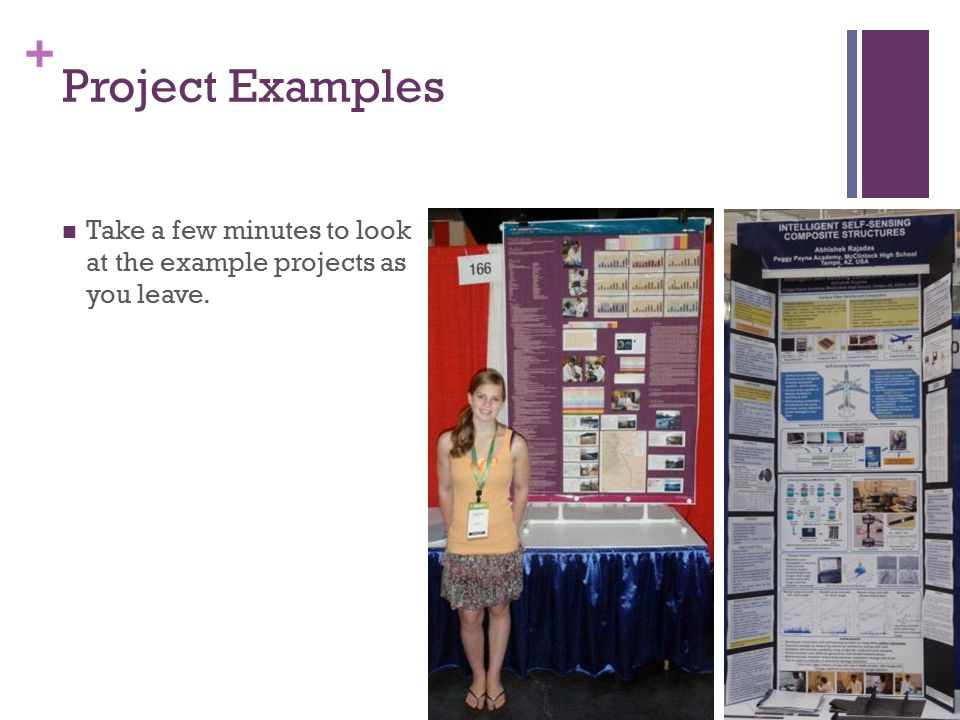 + Project Examples Take a few minutes to look at the example projects as you leave.