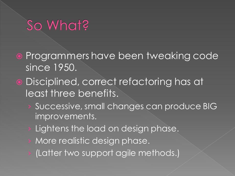  Programmers have been tweaking code since 1950.