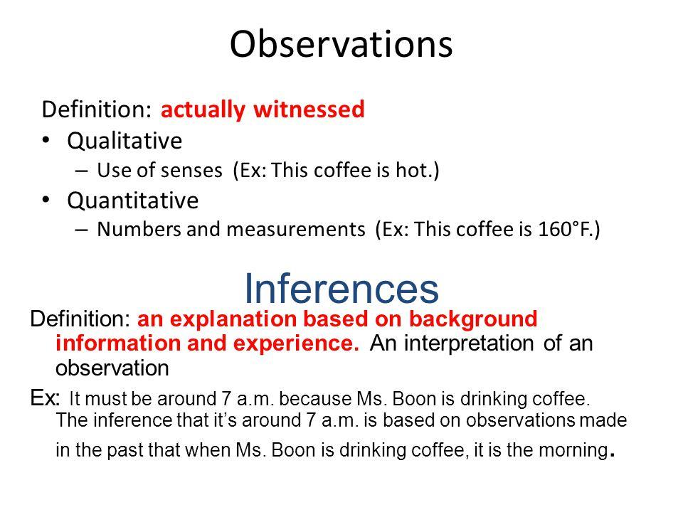 Demonstration: Practice Making Observations Quantitative ObservationsQualitative Observations