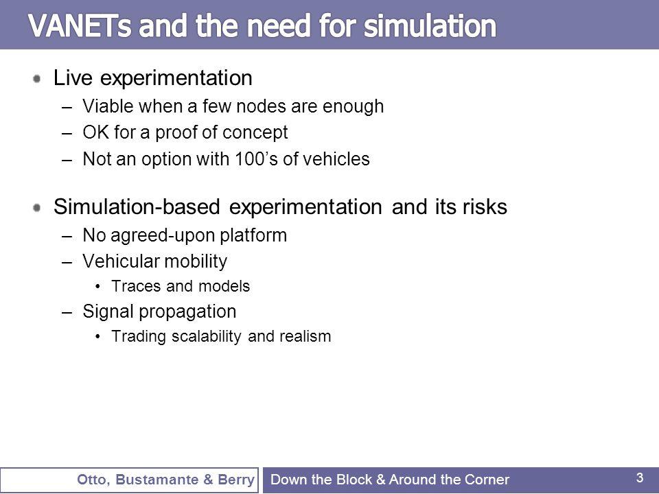 Otto, Bustamante & Berry 24 For simple environments –LOS vs.