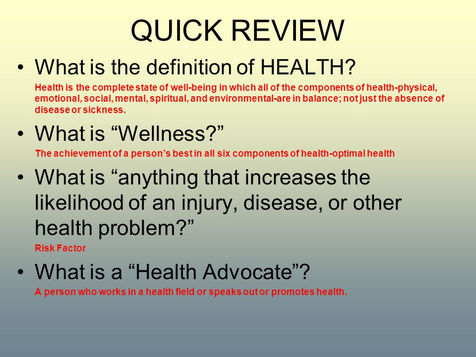 QUICK REVIEW What is the definition of HEALTH.