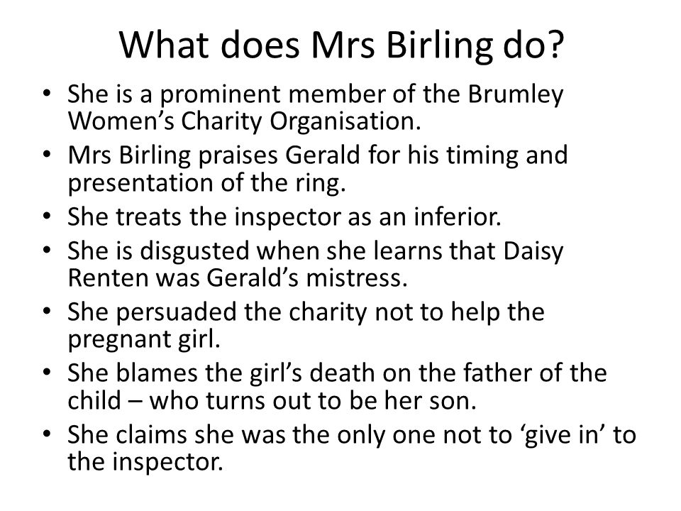 What does Mrs Birling do.She is a prominent member of the Brumley Women's Charity Organisation.