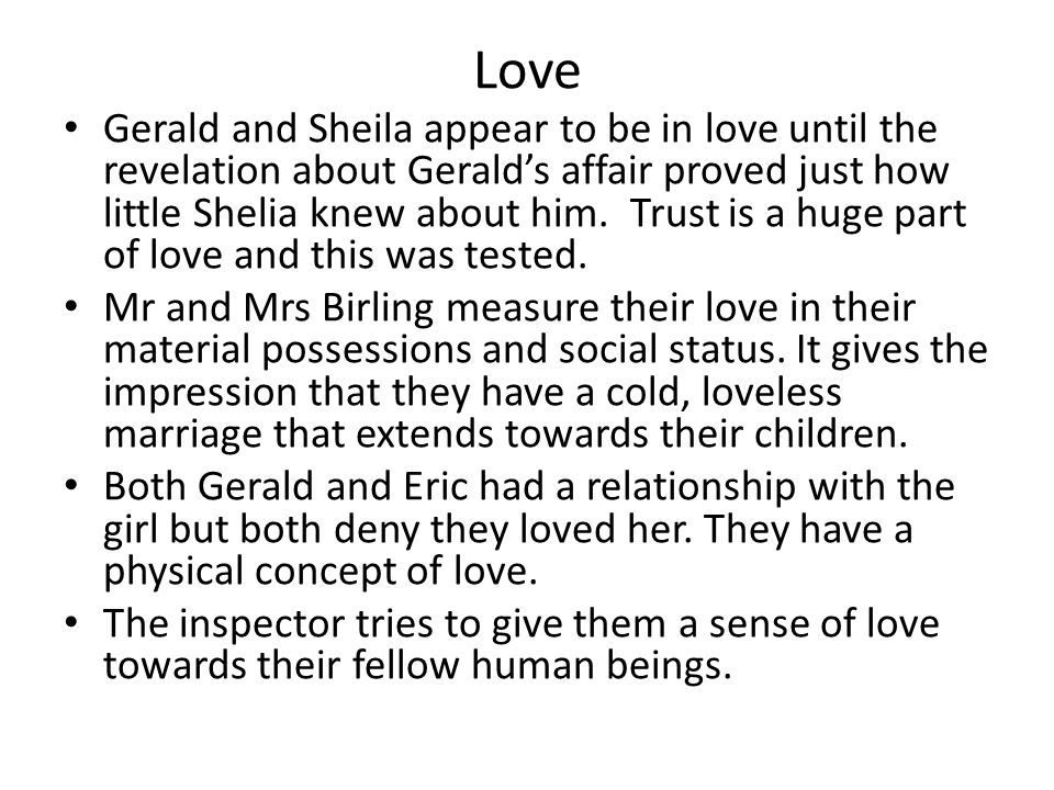 Love Gerald and Sheila appear to be in love until the revelation about Gerald's affair proved just how little Shelia knew about him.
