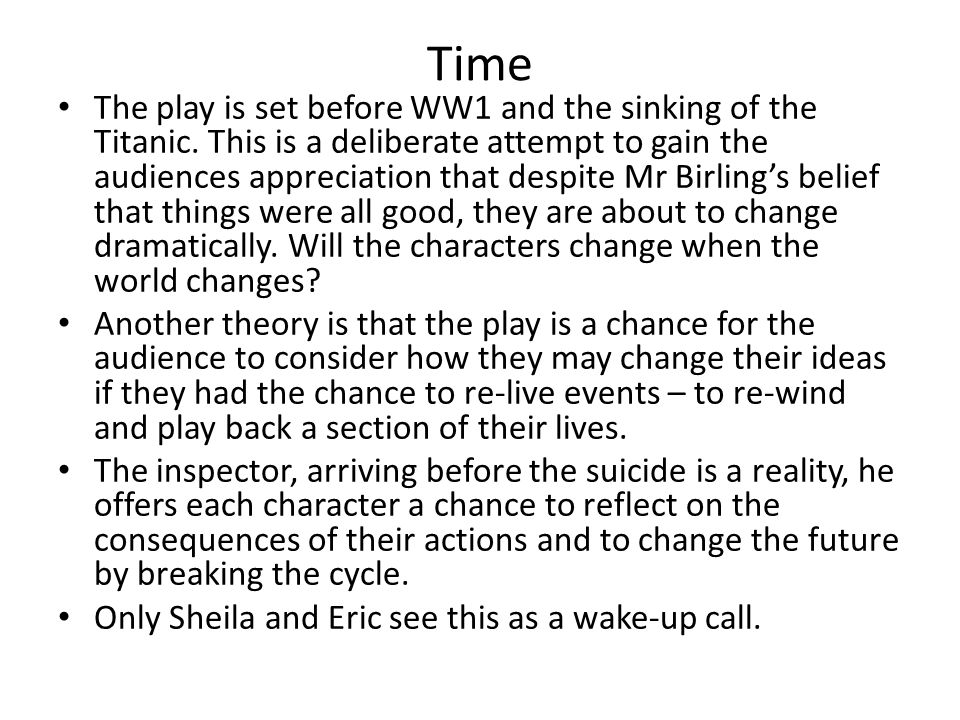 Time The play is set before WW1 and the sinking of the Titanic.