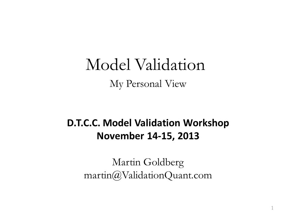 Model Validation My Personal View D.T.C.C.