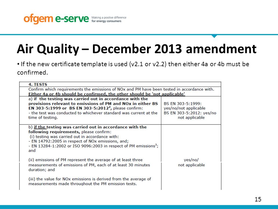 15 Air Quality – December 2013 amendment If the new certificate template is used (v2.1 or v2.2) then either 4a or 4b must be confirmed.
