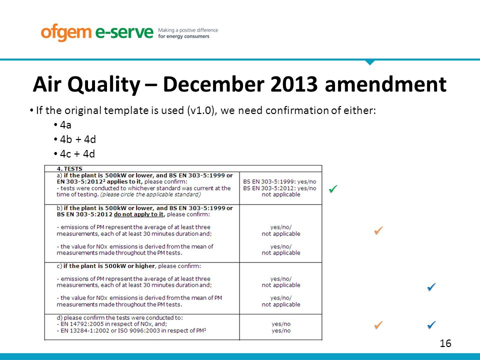 16 Air Quality – December 2013 amendment If the original template is used (v1.0), we need confirmation of either: 4a 4b + 4d 4c + 4d