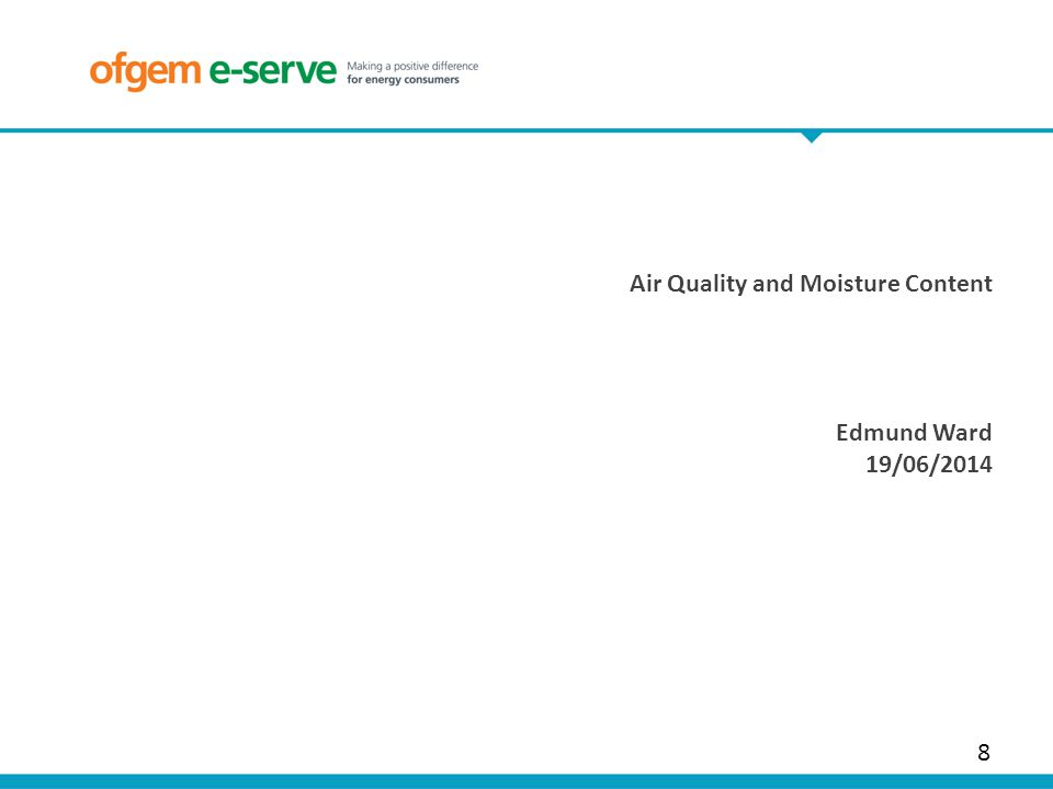 8 Air Quality and Moisture Content Edmund Ward 19/06/2014