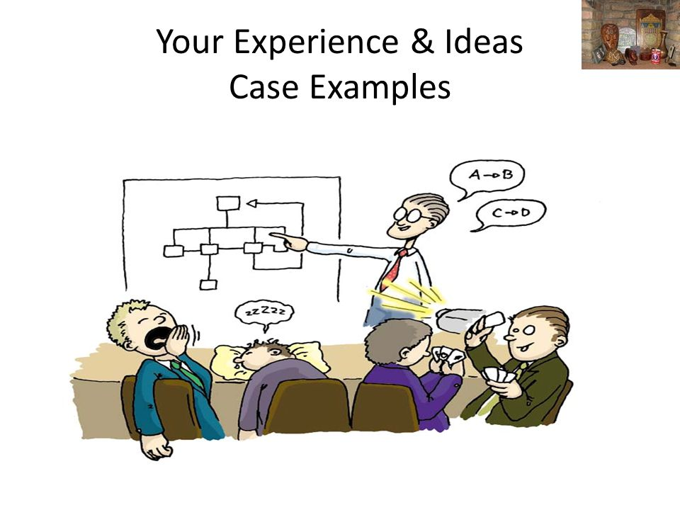 Your Experience & Ideas Case Examples
