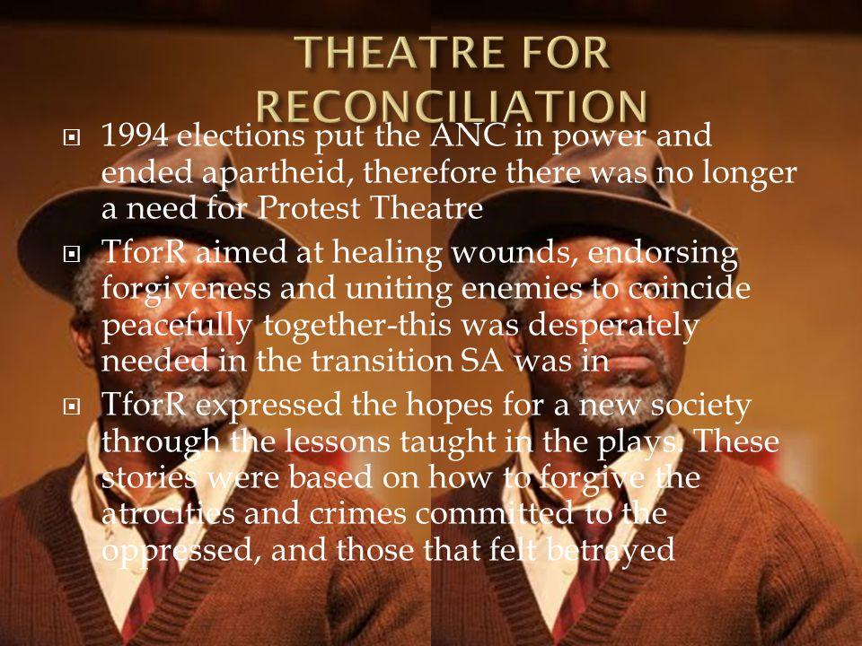 Theatre for Reconciliatio n