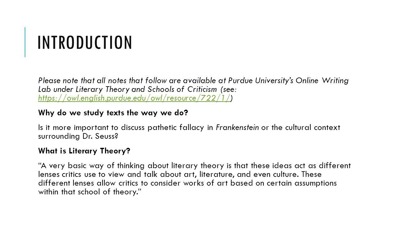 INTRODUCTION Timeline Formalism (1930s-present) Psychoanalytic Criticism, Jungian Criticism(1930s-present) Marxist Criticism (1930s-present) Reader-Response Criticism (1960s-present) Structuralism/Semiotics (1920s-present) Post-Structuralism/Deconstruction (1966-present) New Historicism/Cultural Studies (1980s-present) Post-Colonial Criticism (1990s-present) Feminist Criticism (1960s-present) Gender/Queer Studies (1970s-present)