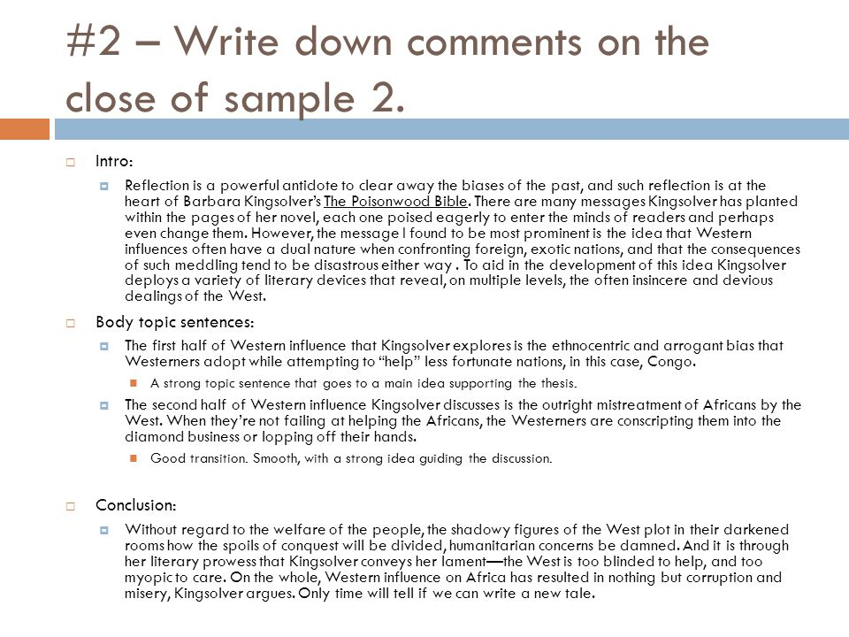 #2 – Write down comments on the close of sample 2.  Intro:  Reflection is a powerful antidote to clear away the biases of the past, and such reflect