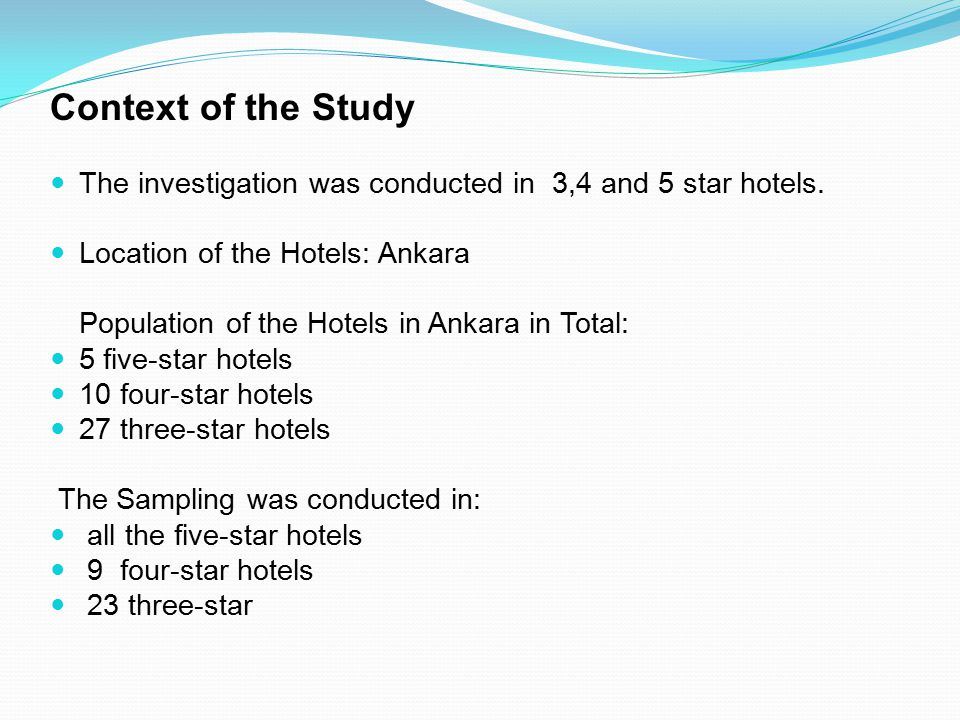 Context of the Study The investigation was conducted in 3,4 and 5 star hotels.