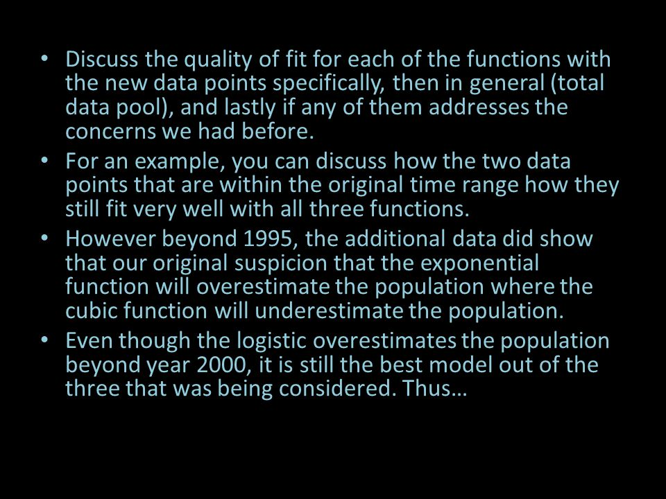 Discuss the quality of fit for each of the functions with the new data points specifically, then in general (total data pool), and lastly if any of th