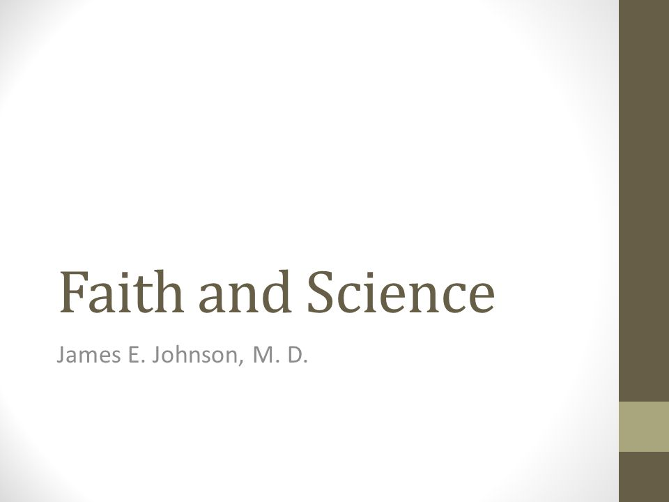 Conclusions 1.Faith and Science have separate but overlapping domains.