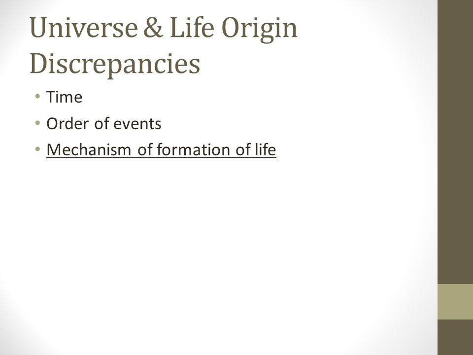 Universe & Life Origin Discrepancies Time Order of events Mechanism of formation of life