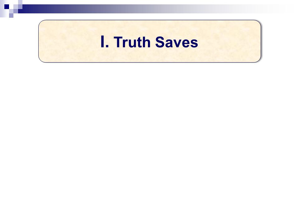 I. Truth Saves