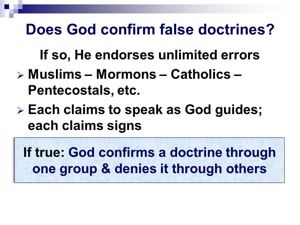 Does God confirm false doctrines.