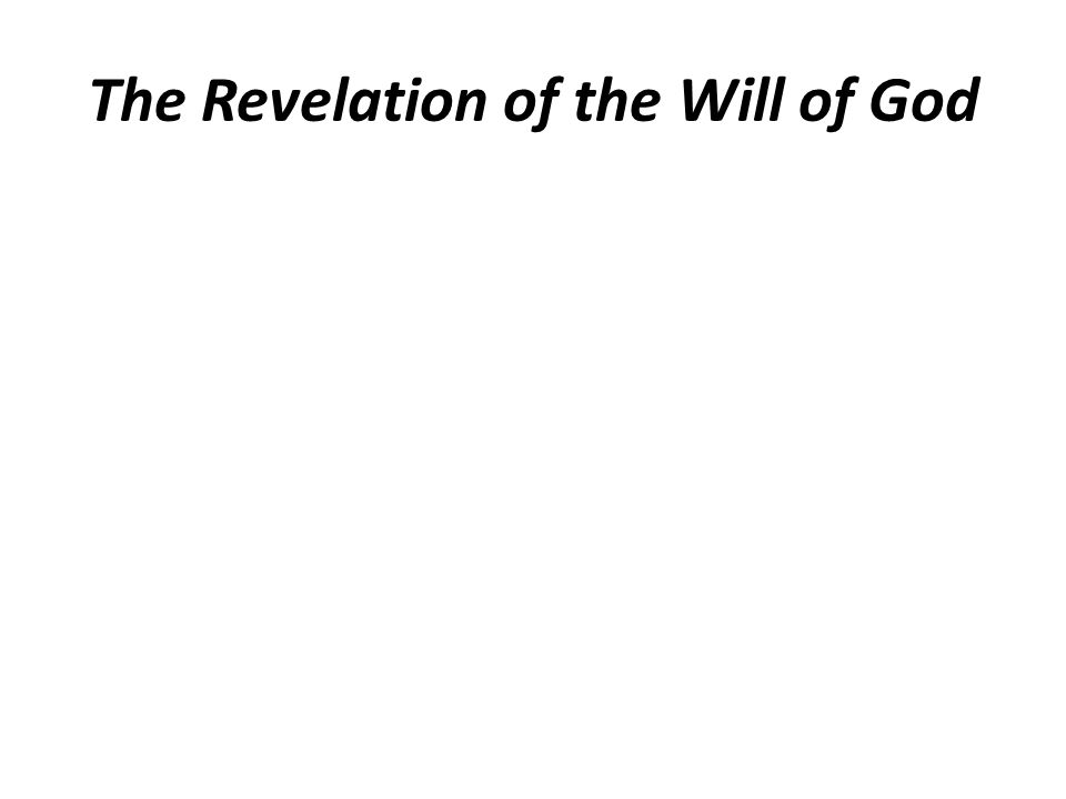 The Revelation of the Will of God