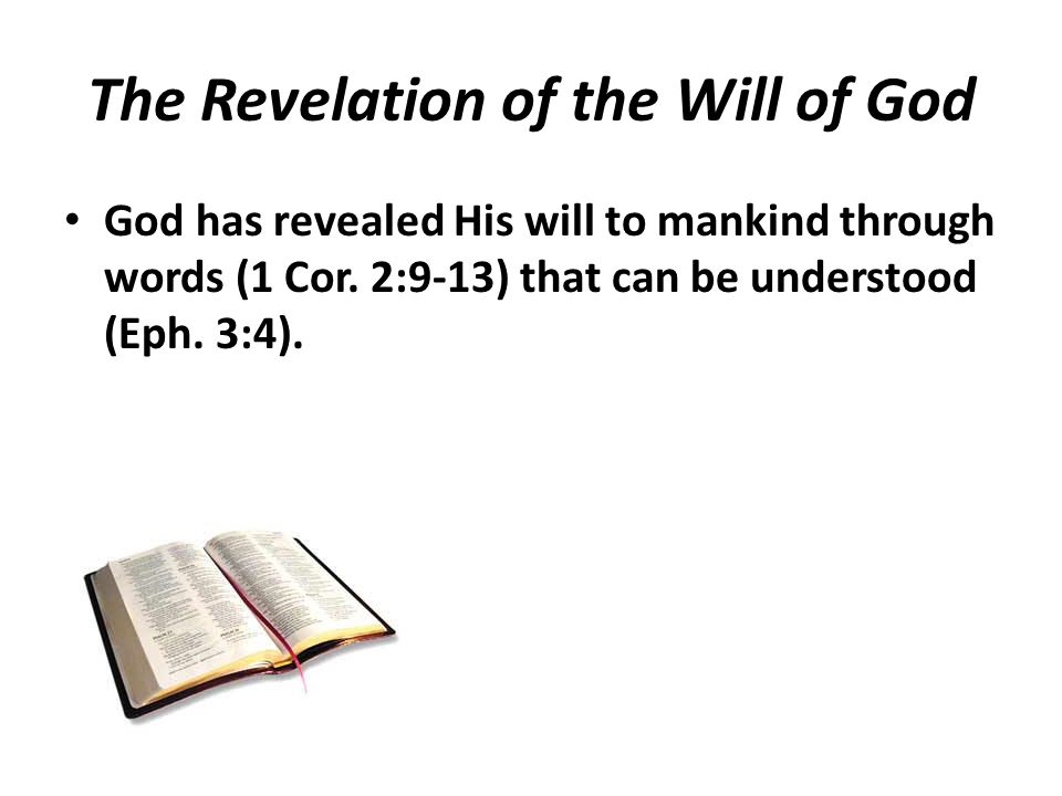 God has revealed His will to mankind through words (1 Cor.