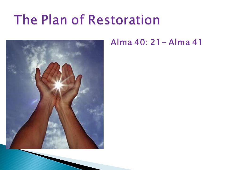 Alma 40: 21- Alma 41