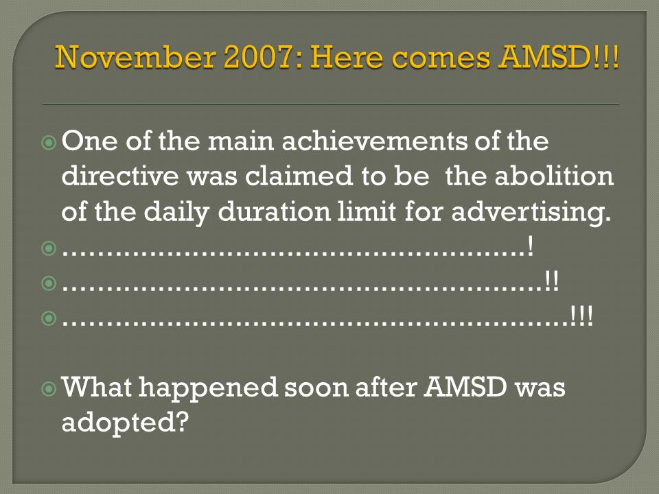  One of the main achievements of the directive was claimed to be the abolition of the daily duration limit for advertising.