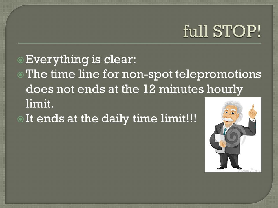  Everything is clear:  The time line for non-spot telepromotions does not ends at the 12 minutes hourly limit.