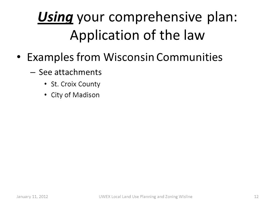 Using your comprehensive plan: Application of the law Examples from Wisconsin Communities – See attachments St.