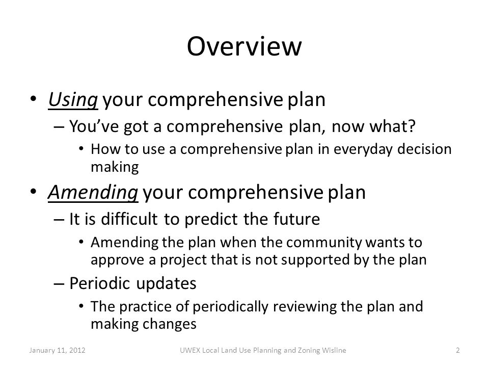 Overview Using your comprehensive plan – You've got a comprehensive plan, now what.