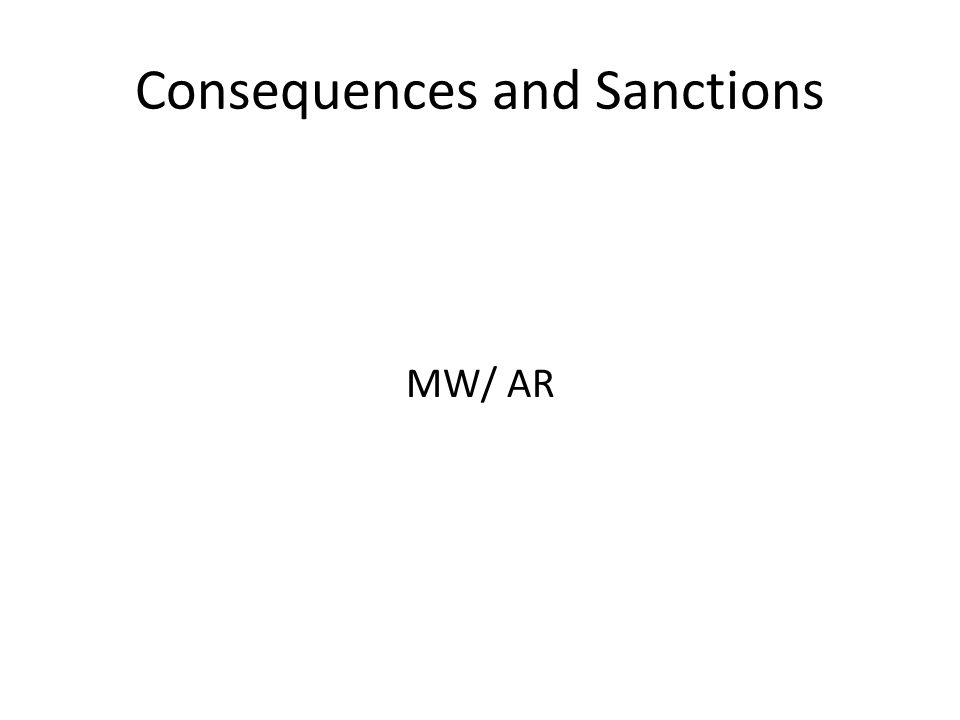 Consequences and Sanctions MW/ AR