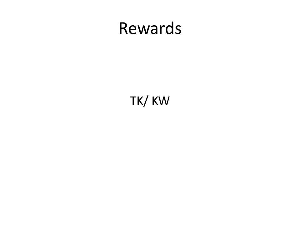 Rewards TK/ KW