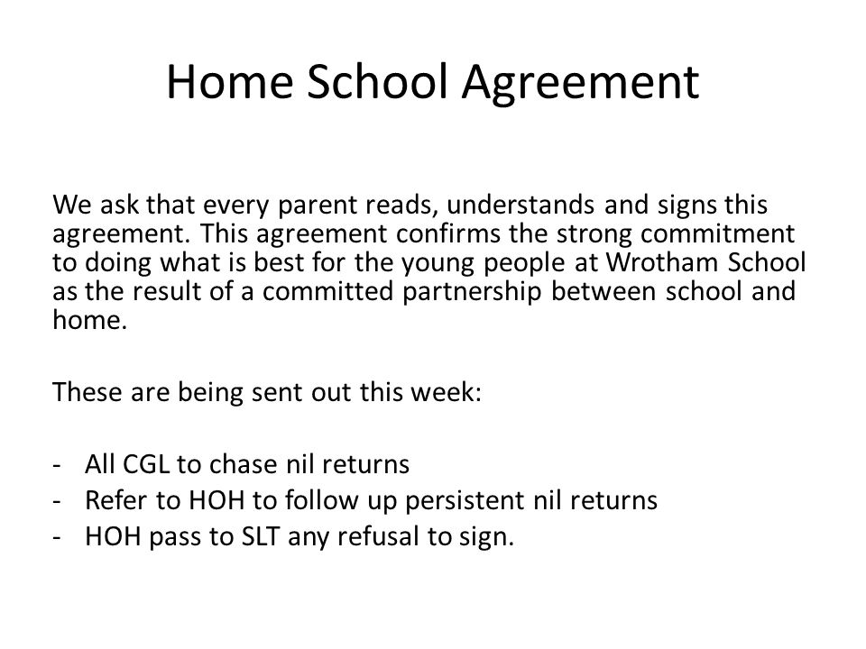 Home School Agreement We ask that every parent reads, understands and signs this agreement.