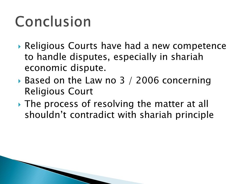  Religious Courts have had a new competence to handle disputes, especially in shariah economic dispute.