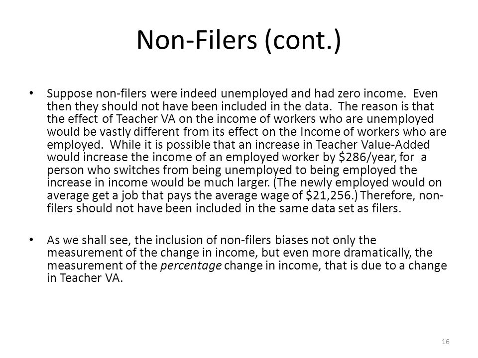 Non-Filers (cont.) Suppose non-filers were indeed unemployed and had zero income.