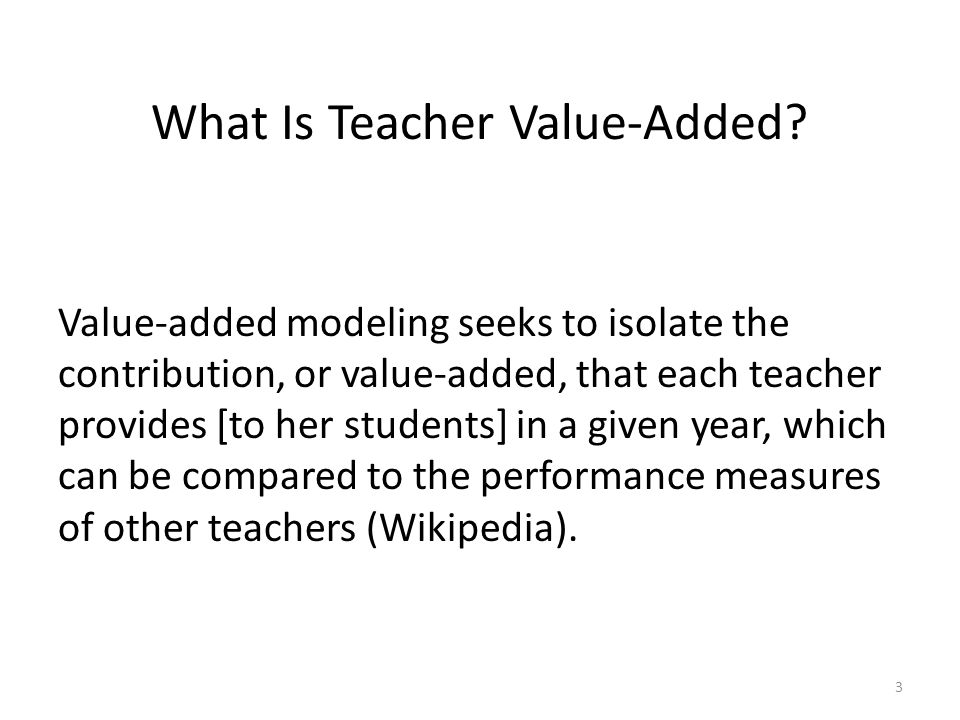 Why Is Teacher Value-Added Important.