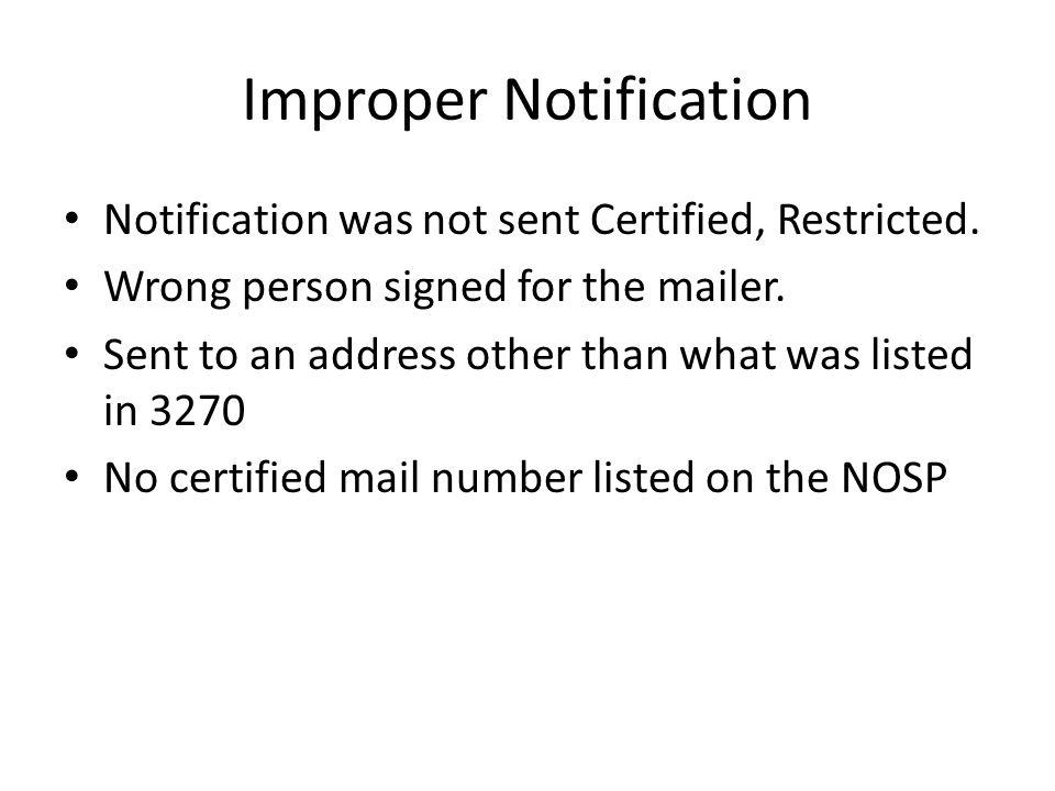 Improper Notification Notification was not sent Certified, Restricted.
