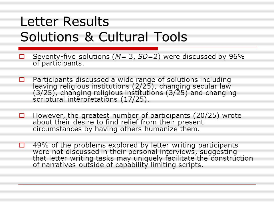 Letter Results Solutions & Cultural Tools  Seventy-five solutions (M= 3, SD=2) were discussed by 96% of participants.  Participants discussed a wide