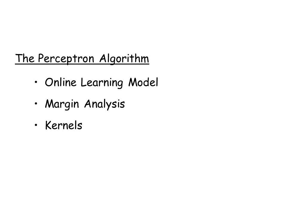 The Perceptron Algorithm Online Learning Model Margin Analysis Kernels