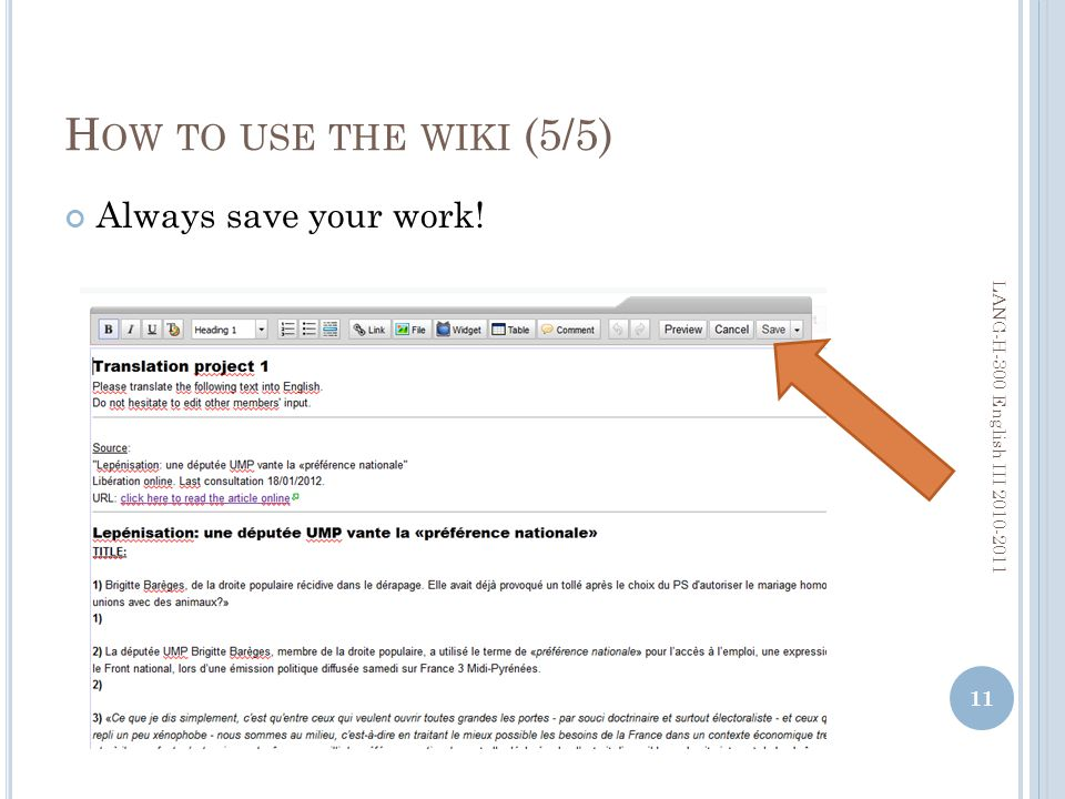 H OW TO USE THE WIKI (5/5) Always save your work! 11 LANG-H-300 English III 2010-2011