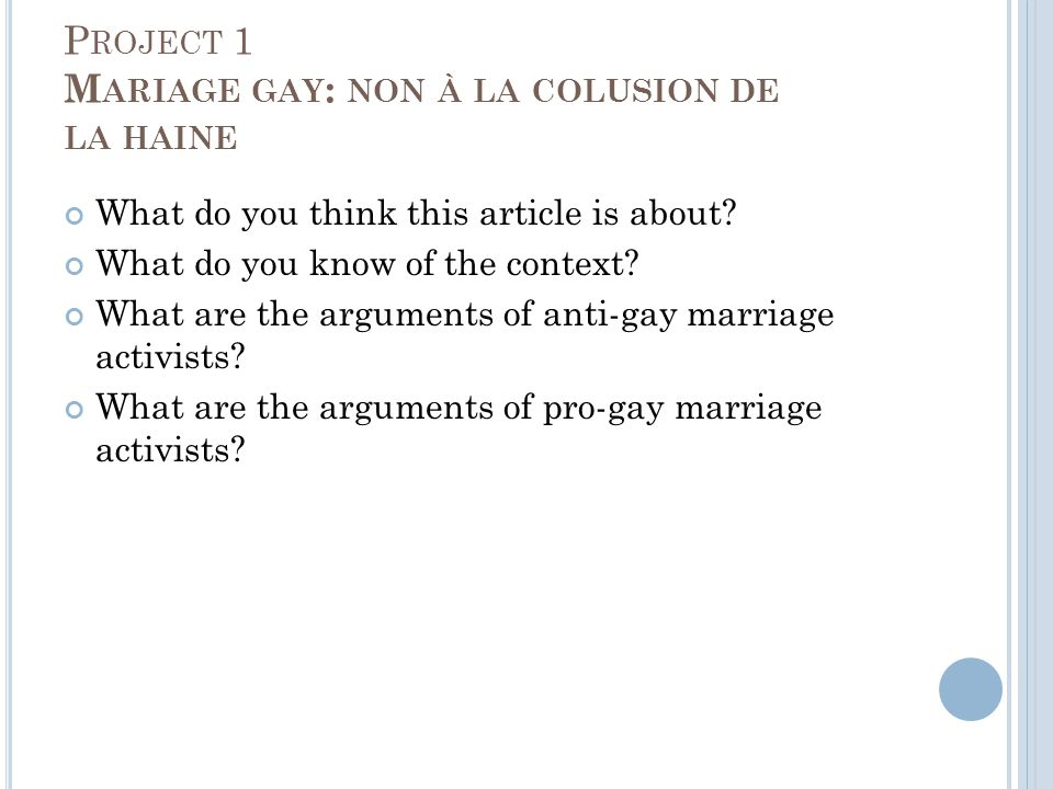P ROJECT 1 M ARIAGE GAY : NON À LA COLUSION DE LA HAINE What do you think this article is about.