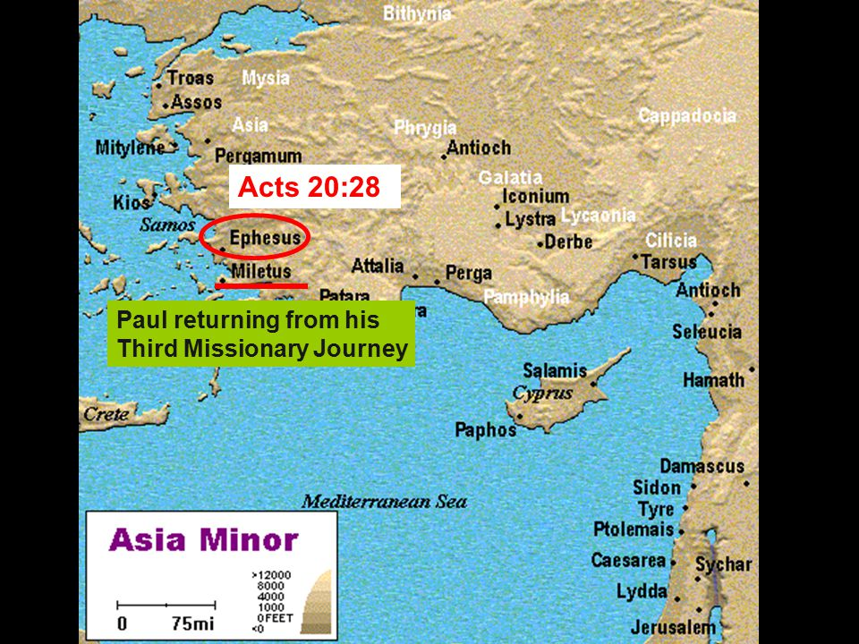 Acts 20:28 Paul returning from his Third Missionary Journey