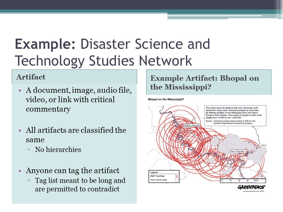 Example: Disaster Science and Technology Studies Network Artifact Example Artifact: Bhopal on the Mississippi.