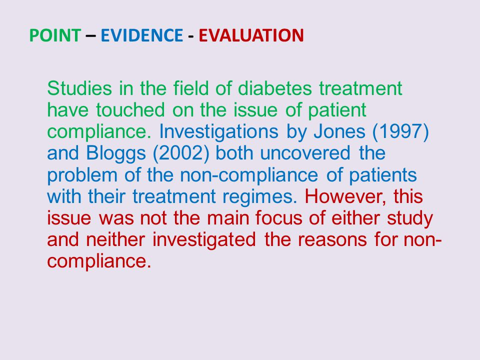 POINT – EVIDENCE - EVALUATION Studies in the field of diabetes treatment have touched on the issue of patient compliance. Investigations by Jones (199