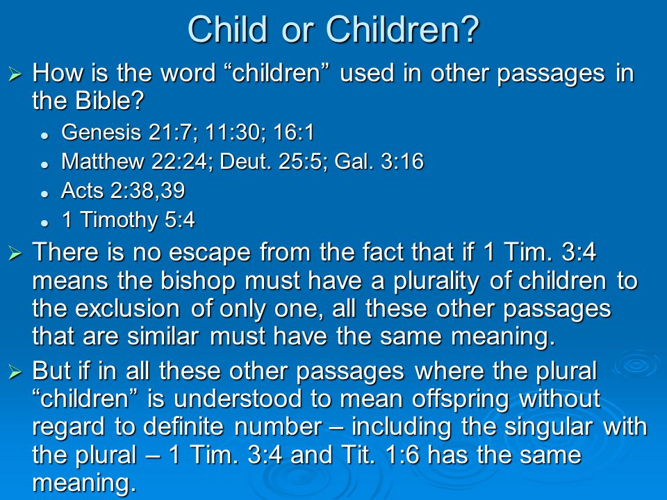 Child or Children.  How is the word children used in other passages in the Bible.