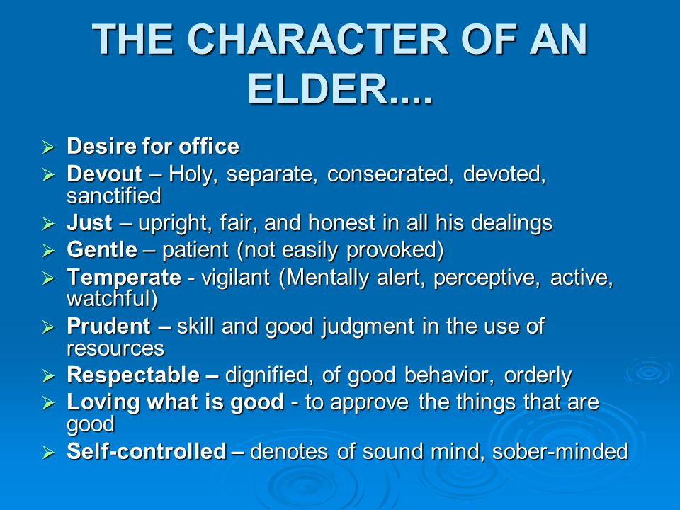 THE CHARACTER OF AN ELDER....